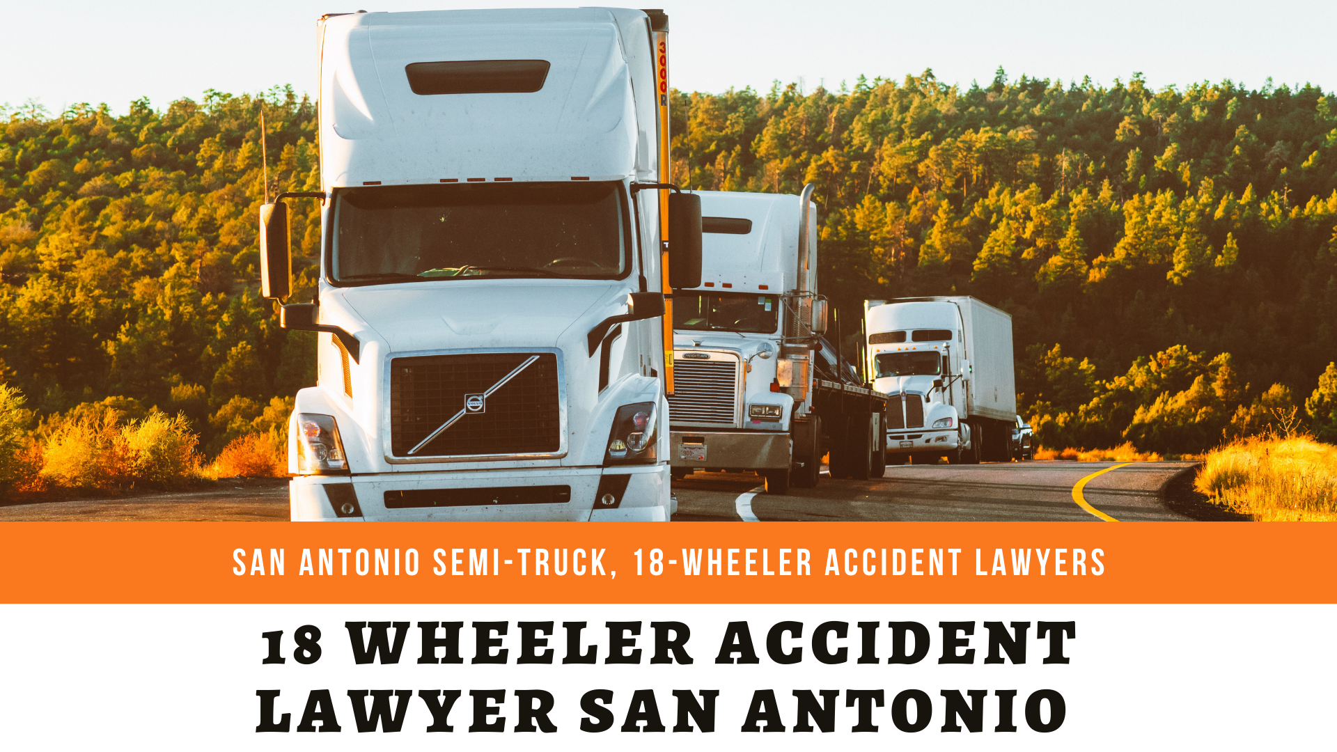 18 Wheeler Accident Lawyer San Antonio truck accident law firm | San Antonio 18-Wheeler Accident | The Law Offices of George …